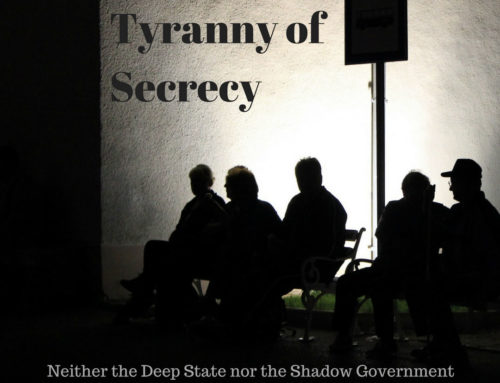 Tyranny of Secrecy